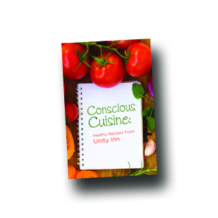 Conscious Cuisine: Healthy Recipes From Unity Inn