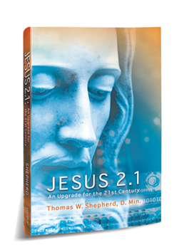 Jesus 2.1: An Upgrade for the 21st Century