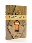 Native Soul: Unlocking your Life's Potential
