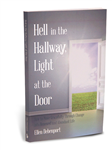 Hell in the Hallway, Light at the Door