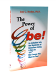 The Power of Be! An Initiation into the Mysteries of Con...