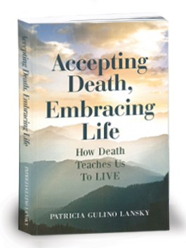Accepting Death, Embracing Life: How Death Teaches Us to LIVE
