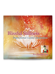 Blissful Stillness: Inspirational Guided Meditations