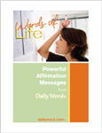 Words Of Life: Powerful Affirmations From Daily Word®