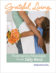 Grateful Living: Thanksgiving Messages From Daily Word®