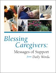 Blessing Caregivers: Messages Of Support From Daily Word®