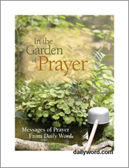 In The Garden Of Prayer: Messages Of Prayer From Daily Word®