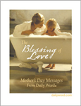 The Blessing Of Love: Mother's Day Messages From Daily Word®