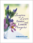 Season Of Love: Easter And Lenten Prayers From Daily Word®