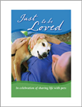 Just To Be Loved: In Celebration Of Sharing Life With Pets