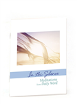 In The Silence:  Daily Word Meditations
