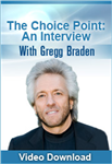 The Choice Point: An Interview With Gregg Braden