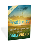 Positivity: Timeless Favorites from Daily Word