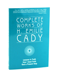Complete Works Of H. Emilie Cady