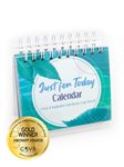 Just for Today Calendar: A Year of Inspiration from Wendy Craig-Purcell