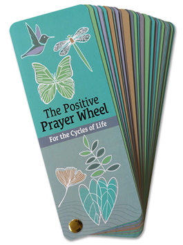 The Positive Prayer Wheel - For the Cycles of Life
